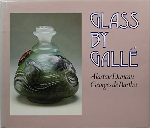 Glass by Galle: Alastair Duncan,