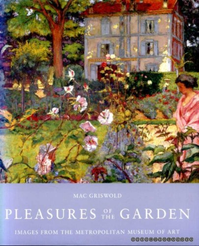Pleasures of the Garden: Images from the Metropolitan Museum of Art