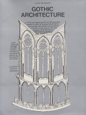 Gothic Architecture: Grodecki, Louis