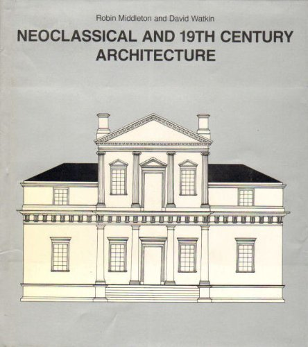 9780810910140: Neoclassical and 19th Century Architecture (History of World Architecture)