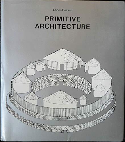 9780810910263: Primitive Architecture (History of World Architecture)