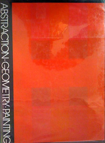 9780810910270: Abstraction Geometry Painting: Selected Geometric Abstract Painting in America Since 1945