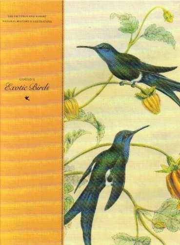 Gould's Exotic Birds (Victoria and Albert Natural History Illustrators): Maureen Lambourne