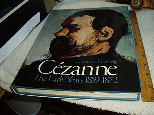 Cezanne: The Early Years, 1859-1872: Gowing, Lawrence, Stevens,