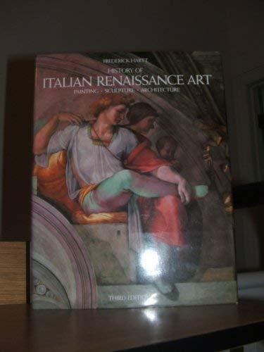 History of Italian Renaissance Art : Painting, Sculpture, Architecture: Hartt, Frederick (...