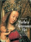 9780810910812: Northern Renaissance Art: Painting, Sculpture, the Graphic Arts from 1350 to 1575