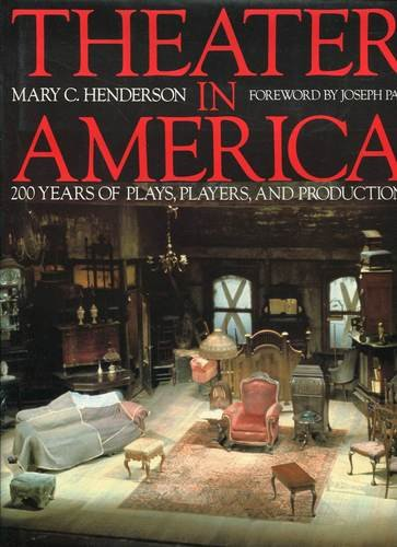 THEATER IN AMERICA: 200 Years of Plays, Players, and Productions