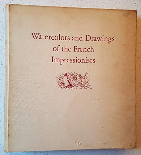 Watercolors and Drawings of the French Impressionists and Their Parsian Contemporaries: Keller, ...