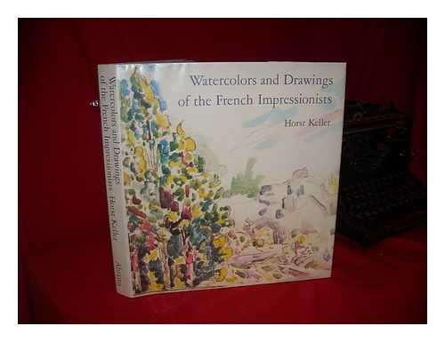 Watercolors and Drawings of the French Impressionists Their Parisian Contemporaries: Keller, Horst