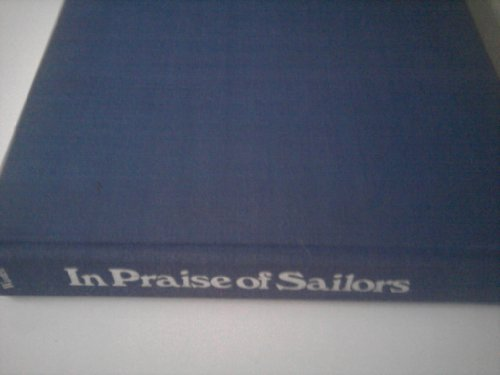 9780810911079: In Praise of Sailors: A Nautical Anthology of Art, Poetry and Prose