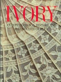 9780810911185: Ivory: An International History and Illustrated Survey With a Guide for Collectors