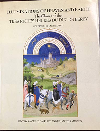 9780810911284: Illuminations of Heaven and Earth: The Glories of the Tres Riches Heures Du Duc De Berry