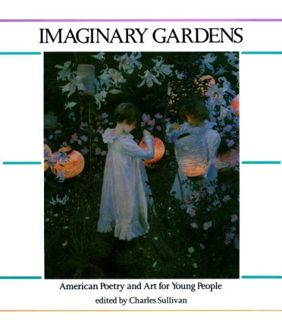Imaginary Gardens: American Poetry and Art for