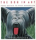 9780810911437: The Dog in Art: From Rococo to Post-modernism