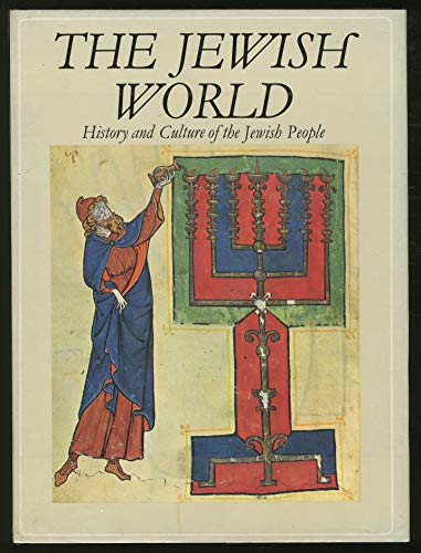 The Jewish World: History and Culture of the Jewish People: Kedourie, Elie, Ed.