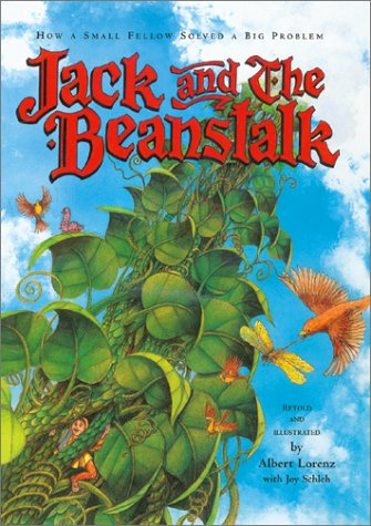Jack and The Beanstalk (FIRST EDITION): Lorenz, Albert with Joy Schleh (Retold by)