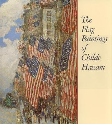 Flag Paintings of Childe Hassam: Ilene Susan Fort,