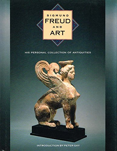 Sigmund Freud and Art: His Personal Collection of Antiquities