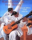Harlequin on the Moon: Commedia Dell'Arte and the Visual Arts: Lawner, Lynne