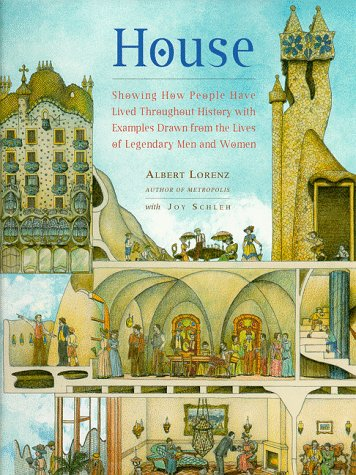 9780810911963: House: Showing How People Have Lived Throughout History With Examples Drawn from the Lives of Legendary Men and Women