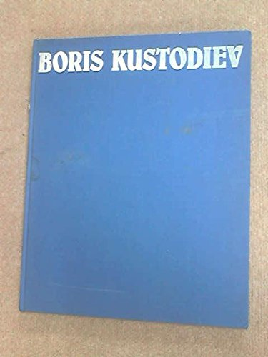 Boris Kustodiev--paintings, graphic works, book illustrations, theatrical designs: Mark Etkind