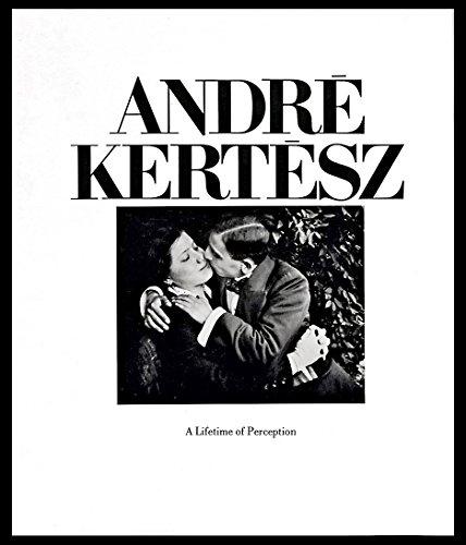 Andre Kertesz : A Lifetime of Perception: Kertesz, Andre :
