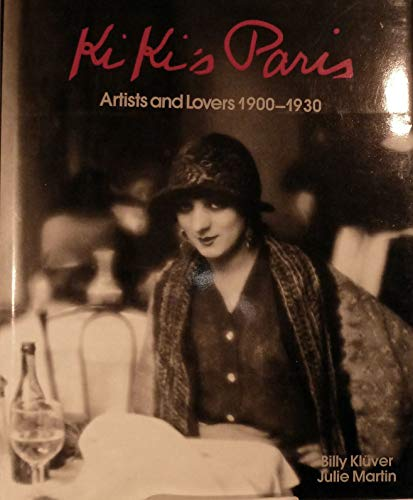 Kiki's Paris: Artists and Lovers 1900-1930: Billy Kluver; Julie