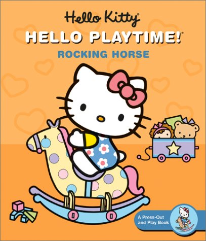 Hello Kitty, Hello Playtime!: Rocking Horse: A Press-Out and Play Book: Light, Steve