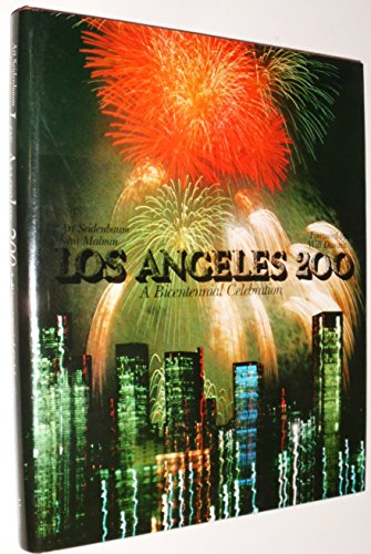 LOS ANGELES 200: a BICENTENNIAL CELEBRATION; .Signed: SEIDENBAUM, Art; DURANT,