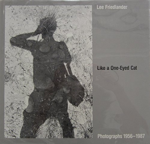 9780810912748: Like a One-Eyed Cat: Photographs by Lee Friedlander : 1956-1987