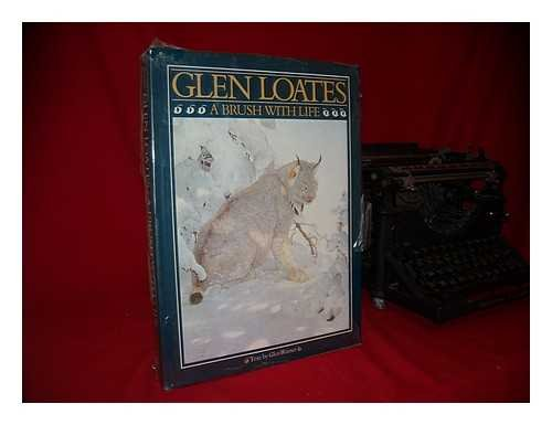 9780810912885: Glen Loates: A Brush With Life