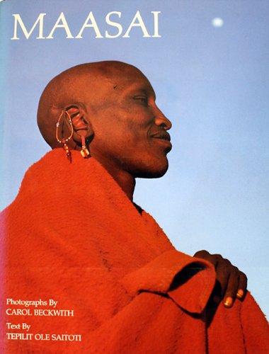 Maasai [INSCRIBED]: Beckwith, Carol; Tepilit Ole Saitoti