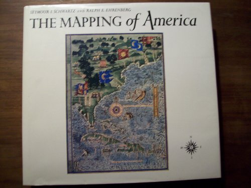 The Mapping Of America: Schwartz, Seymour, and Ralph E. Ehrenberg