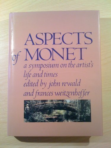 Aspects of Monet. A symposium on the artist's life and times