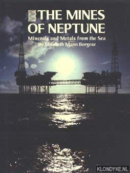 The mines of Neptune: Minerals and metals from the sea: Borgese, Elisabeth Mann
