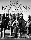 CARL MYDANS PHOTOJOURNALIST.: Mydans, Carl