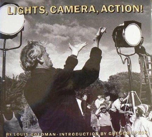 Lights, Camera, Action!:Behind The Scenes, Making Movies: Goldman, Louis