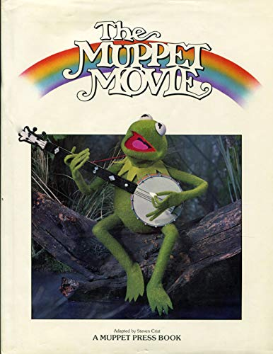 9780810913295: The Muppet Movie / Book Adaptation by Steven Crist ; from the Filmscript by Jerry Juhl & Jack Burns ; Songs by Paul Williams & Kenny Ascher