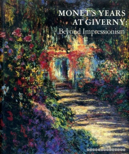 9780810913363: Monet's Years at Giverny: Beyond Impressionism (English and French Edition)