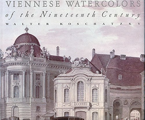 Viennese Watercolors of the Nineteenth Century.: Koschatzky, Walter