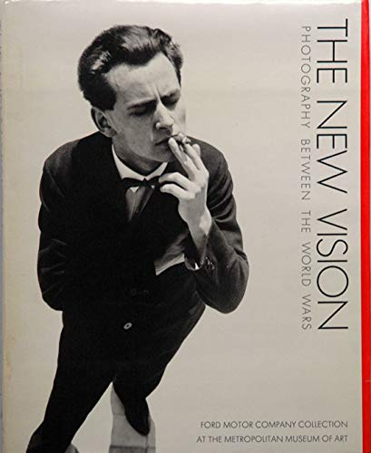9780810913851: The New Vision. Photography Between the World Wars. Ford Motor Company Collection at the Metropolitan Museum of Art, New York. 1989. Cloth with dustjacket. Ex library.