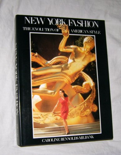 New York Fashion: The Evolution of American Style: Milbank,Caroline Reynolds
