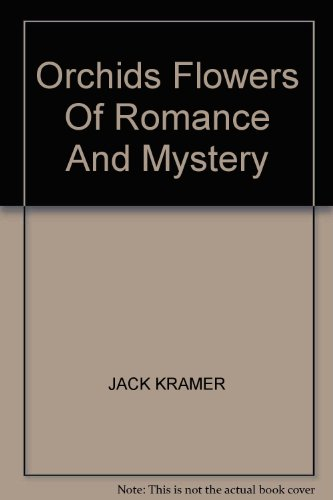 9780810914018: Orchids: Flowers of Romance and Mystery