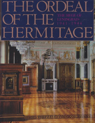 9780810914063: Ordeal of the Hermitage: The Siege of Leningrad 1941-1944