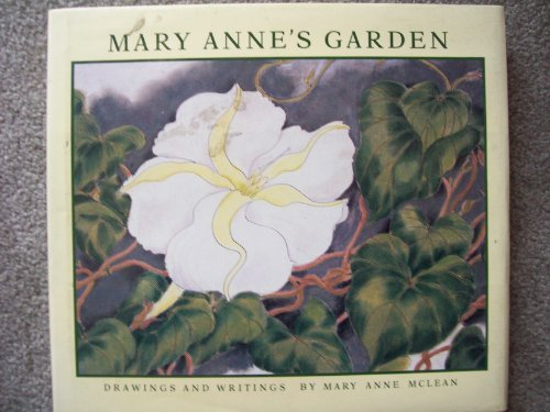 Mary Anne's Garden ----Drawings and Writings by Mary Anne Mclean: Mclean, Mary Anne