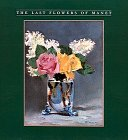 9780810914223: THE LAST FLOWERS OF MANET (Hors Diffusion)
