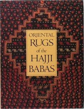Oriental Rugs of the Haji Babas: WALKER, Daniel S.