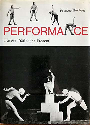 9780810914568: Performance: Live Art, 1909 to the Present