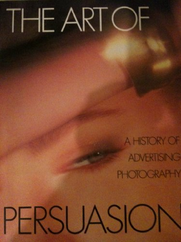 9780810914698: Art of Persuasion: History of Advertising Photography
