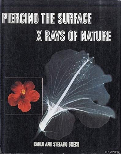 9780810914957: Piercing the Surface: X Rays of Nature